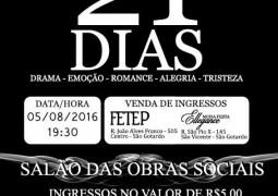 """Peça teatral """"21 dias"""" entra em cartaz em São Gotardo nesta sexta-feira"""