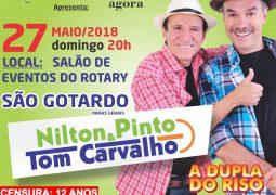 Dia de rir! Show dos piadistas Nilton Pinto e Tom Carvalho acontece em Maio em São Gotardo