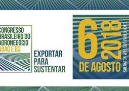 Congresso Brasileiro do Agronegócio defende Exportar para Sustentar