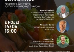 Alysson Paolinelli, Alexandre Garcia e Rogério Vian participam de evento online para debater o futuro da Agricultura Sustentável no Brasil