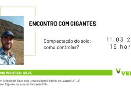 ENCONTRO COM GIGANTES: Especialista apresenta um novo método para detecção da compactação do solo
