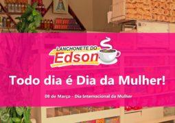 """Lanchonete do Edson deseja um """"Feliz Todos os Dias das Mulheres"""" para as mulheres de São Gotardo e Região!"""