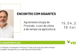 ENCONTRO COM GIGANTES: Conheça a agrometeorologia e sua aplicação na busca de melhores resultados agrícolas