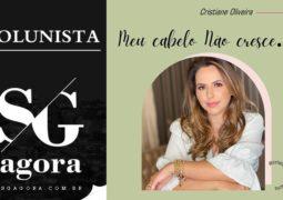 Cristiane Oliveira: Cabelos longos e saudáveis, como faço para ter?